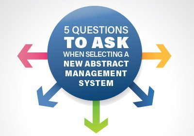 5 Questions to Ask When Selecting a New Abstract Management System