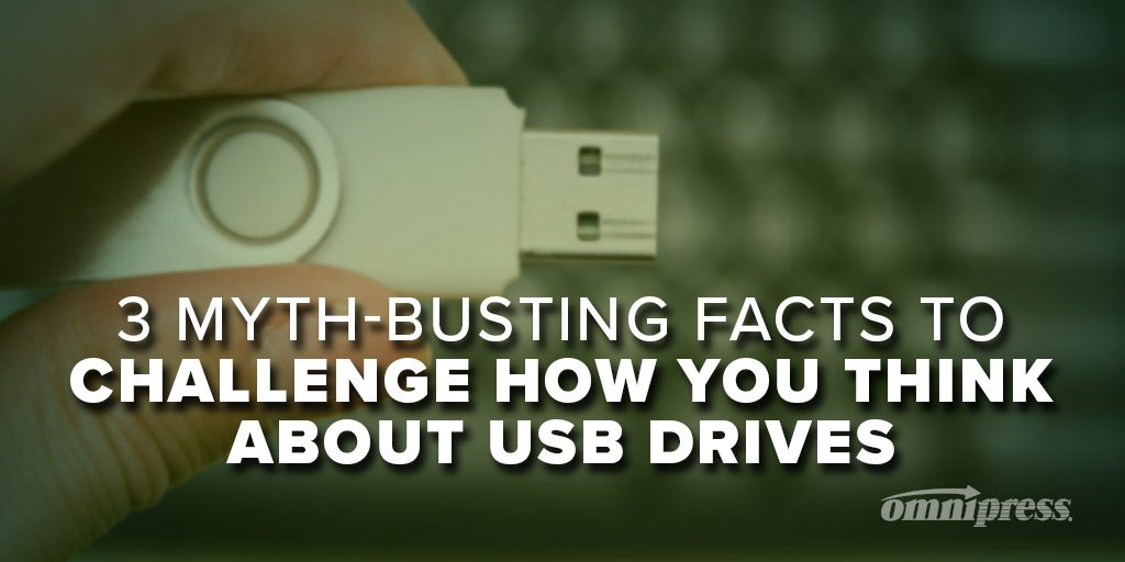 3 Myth-Busting Facts to Challenge How you Think About USB Drives
