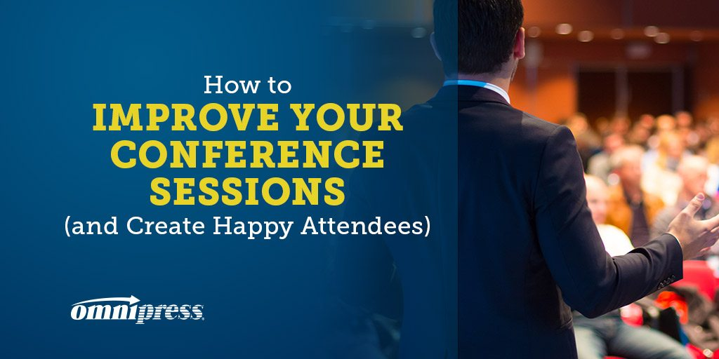 How to Improve Your Conference Sessions (and Create Happy Attendees)