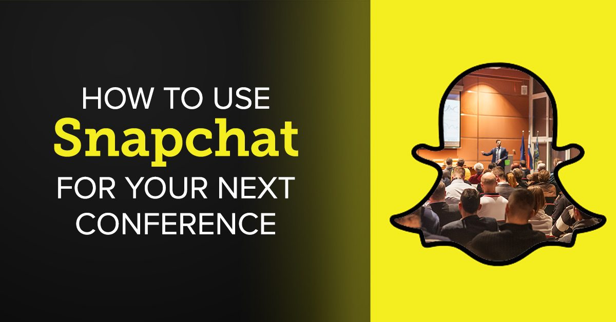 How to Use Snapchat for Your Next Conference