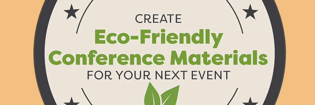 Create Eco Friendly Conference Materials