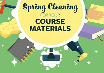 Spring Cleaning for your Course Materials
