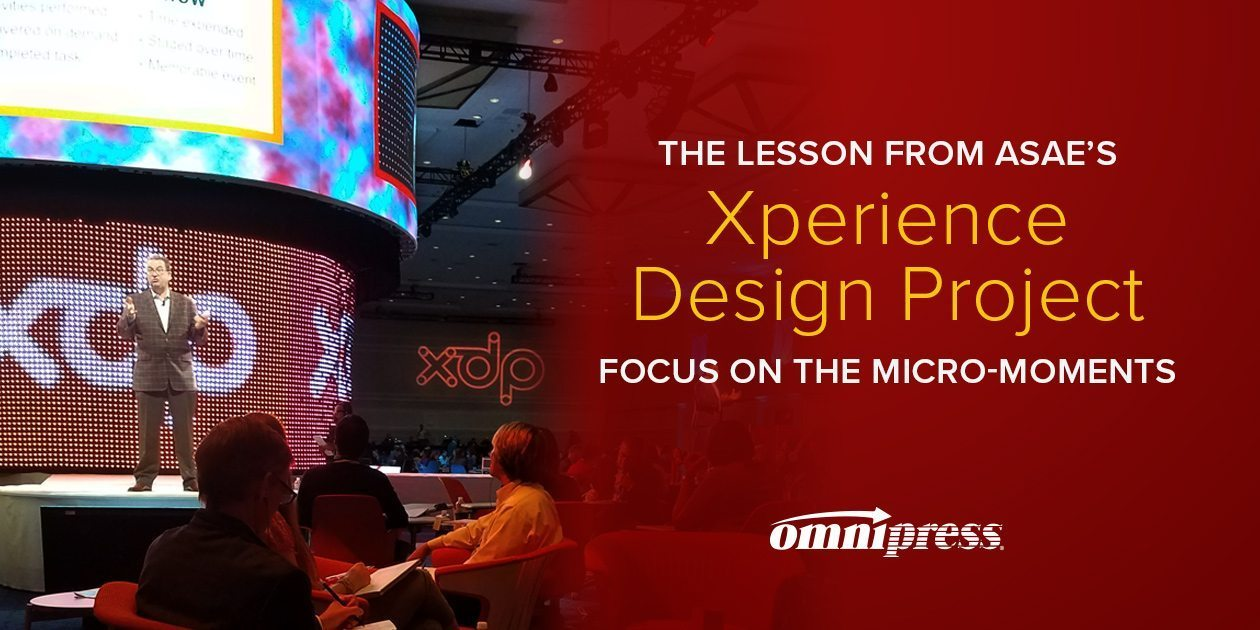 The Lesson from ASAE's Xperience Design Project? Focus on the Micro-Moments