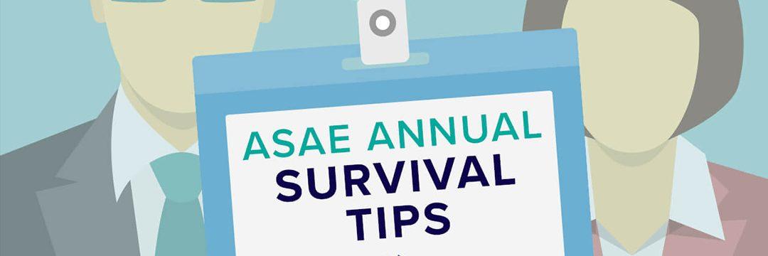 ASAE Survival Tips