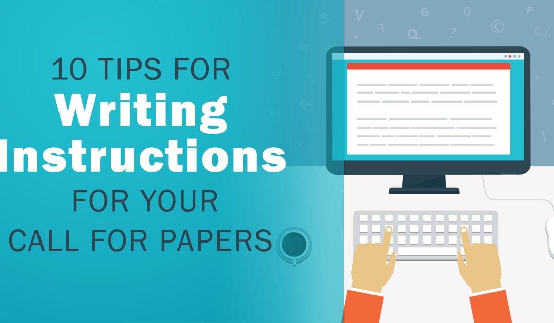 10 Tips for Writing Instructions for Your Call for Papers [INFOGRAPHIC]