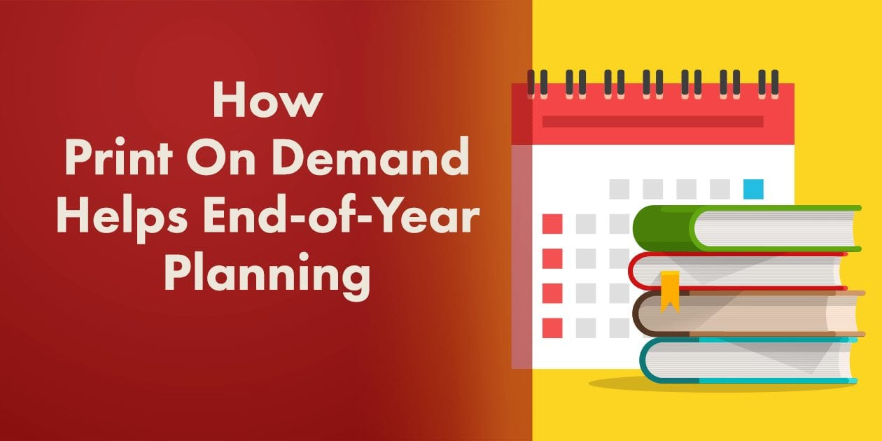 Use Print-On-Demand to Maintain Your End-Of-the-Year Course Material Inventory