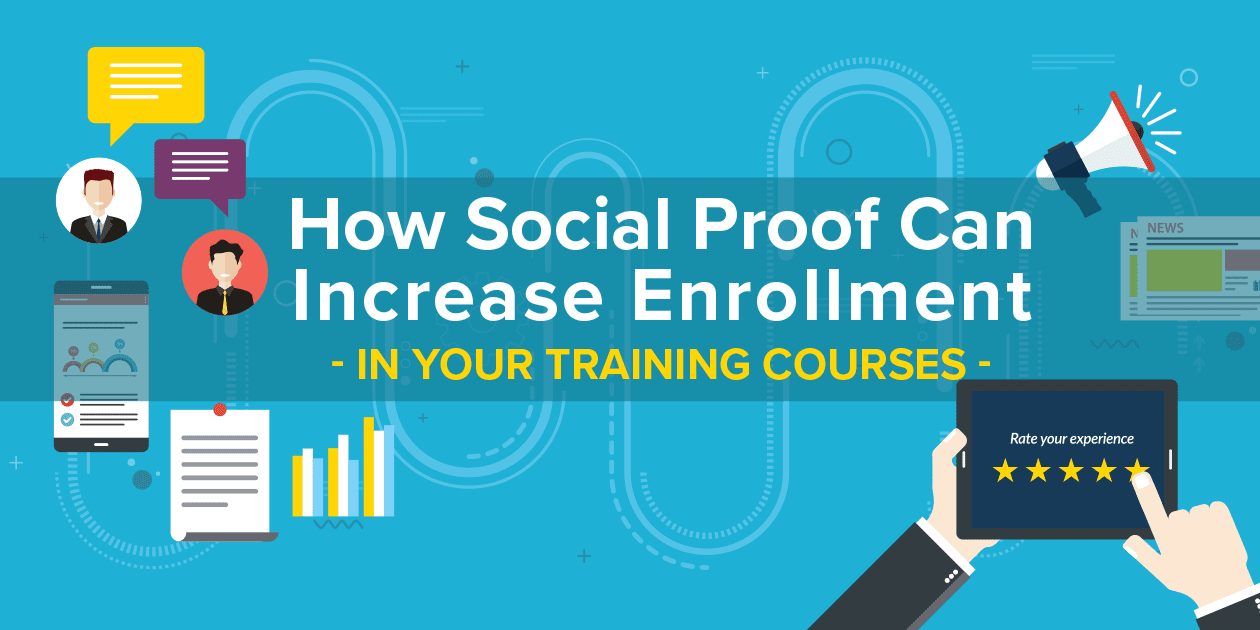 How Social Proof Can Increase Enrollment