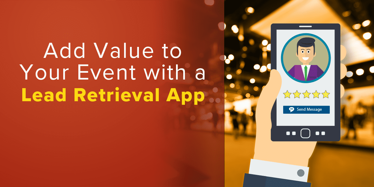 Add Value to Your Event with a Lead Retrieval App