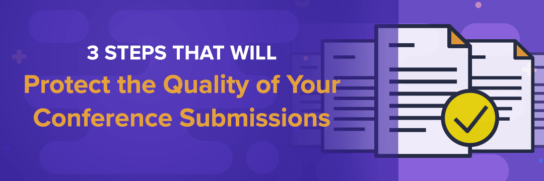 Protect the Quality of Your Conference Submissions