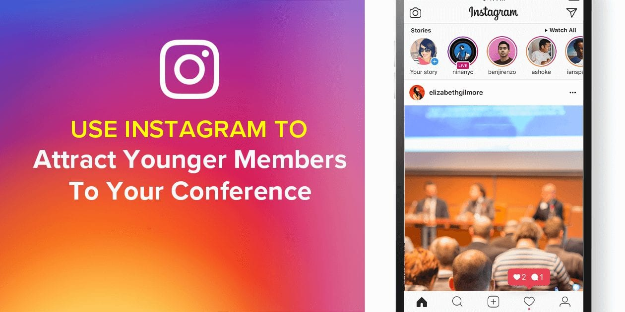 Use Instagram To Attract Younger Members To Your Conference