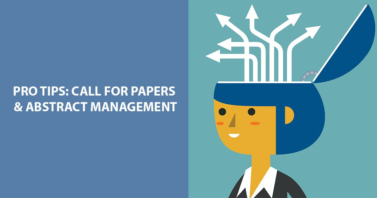 Pro Tips: Call For Papers and Abstract Management