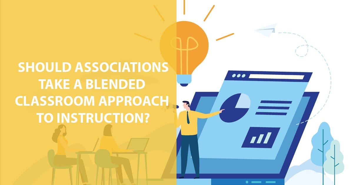 associations blended classroom learning instruction training