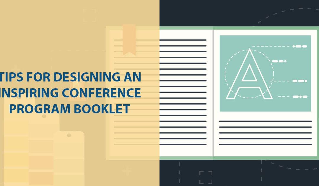 Tips for Designing an Inspiring Conference Program Booklet