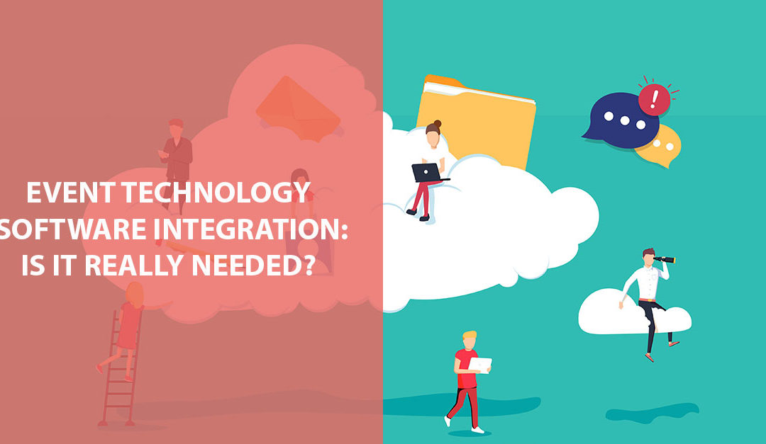 Event Technology Software Integration: Is It Really Needed?